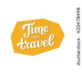 time to travel sticker. text ... | Shutterstock . vector #420478498