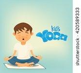 boy siting in lotus pose. kids... | Shutterstock .eps vector #420589333