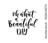 oh what a beautiful day card. ... | Shutterstock .eps vector #420614074