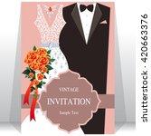 wedding invitation card  bride... | Shutterstock .eps vector #420663376