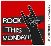 rock this monday   vector... | Shutterstock .eps vector #420962380