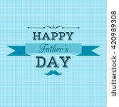 happy father's day. vector blue ... | Shutterstock .eps vector #420989308