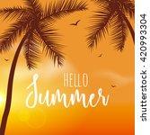 hello summer lettering vacation ... | Shutterstock .eps vector #420993304