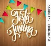 festa junina party greeting... | Shutterstock .eps vector #421408990