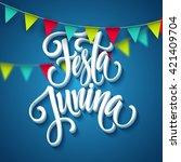 festa junina party greeting... | Shutterstock .eps vector #421409704