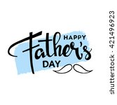 happy fathers day handwritten... | Shutterstock .eps vector #421496923