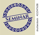 seminar rubber stamp with... | Shutterstock .eps vector #421547638