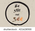 calligraphy  be still and see.... | Shutterstock .eps vector #421628500
