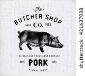 butcher shop vintage emblem... | Shutterstock .eps vector #421637038
