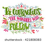 be courageous  the wonders will ... | Shutterstock .eps vector #421808383