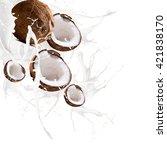 fruit  coconut in milk splash ... | Shutterstock . vector #421838170