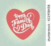 happy family day inscription.... | Shutterstock .eps vector #421958458
