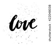 quote. love. hand drawn... | Shutterstock .eps vector #422048038