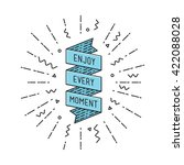 enjoy every moment  flat design ... | Shutterstock .eps vector #422088028