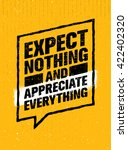 expect nothing and appreciate... | Shutterstock .eps vector #422402320