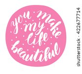 you make my life beautiful  ... | Shutterstock .eps vector #422677714