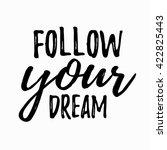 dream inspirational quote... | Shutterstock .eps vector #422825443
