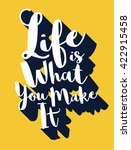 life is what you make it.... | Shutterstock .eps vector #422915458