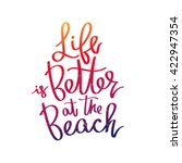 life is better at the beach.... | Shutterstock .eps vector #422947354