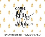 come fly with me inspirational... | Shutterstock .eps vector #422994760