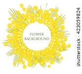 mimosa surrounds white frame....   Shutterstock .eps vector #423059824