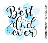 best dad ever. happy fathers... | Shutterstock .eps vector #424233634