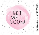 get well soon   greeting card...   Shutterstock .eps vector #424273813