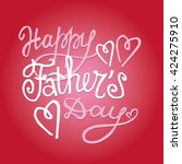 father's day. calligraphic... | Shutterstock .eps vector #424275910