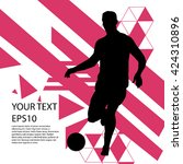 soccer player with football... | Shutterstock .eps vector #424310896