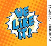 we like it comics pop art icon. ... | Shutterstock .eps vector #424469413