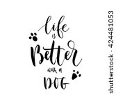 life is better with a dog card. ... | Shutterstock .eps vector #424481053