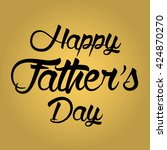 happy father's day lettering... | Shutterstock .eps vector #424870270