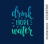 drink more water. hand drawn... | Shutterstock .eps vector #425285560