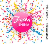 festa junina sign with confetti ... | Shutterstock .eps vector #425353468