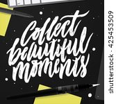 collect beautiful moments.  | Shutterstock .eps vector #425453509