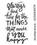 always find time for the things ... | Shutterstock .eps vector #425493979