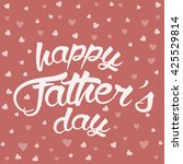 happy father's day lettering... | Shutterstock .eps vector #425529814