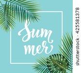 summer poster. hand lettering... | Shutterstock .eps vector #425581378