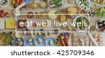 eat well live well healthy food ... | Shutterstock . vector #425709346