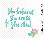 """she believed she could  so she ... | Shutterstock .eps vector #425782114"