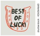 best of luck   brush lettering... | Shutterstock .eps vector #426364660