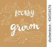 hand written phrase locally... | Shutterstock .eps vector #426518176