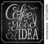 coffee is a good idea  ... | Shutterstock .eps vector #427118290