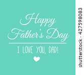 happy fathers day lettering... | Shutterstock .eps vector #427598083