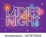 ladies night sign | Shutterstock .eps vector #427875343