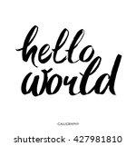 hello world. modern calligraphy ... | Shutterstock .eps vector #427981810