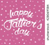 happy father's day lettering... | Shutterstock .eps vector #428069584