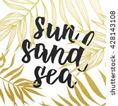 sun sand sea quote with... | Shutterstock .eps vector #428143108