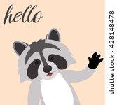 cute raccoon says hello  tell... | Shutterstock .eps vector #428148478