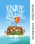 enjoy the holiday  travel... | Shutterstock .eps vector #428219434